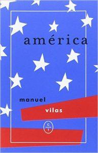 América, Manuel Vilas. Ed. Círculo de Tiza, 2016.